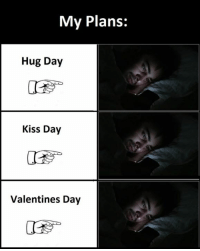 Kissing, Hug, and Hugs: My Plans:  Hug Day  Kiss Day  Valentines Day