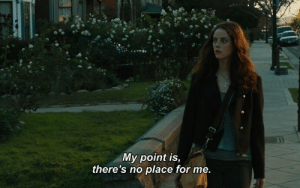 my point: My point is,  there's no place for me.