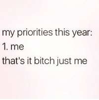 Bitch, Latinos, and Memes: my priorities this year:  1. me  that's it bitch just me Yesss 😌😌😌😂😂 🔥 Follow Us 👉 @latinoswithattitude 🔥 latinosbelike latinasbelike latinoproblems mexicansbelike mexican mexicanproblems hispanicsbelike hispanic hispanicproblems latina latinas latino latinos hispanicsbelike