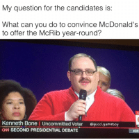 Is this dead meme yet ( @gucci.gameboy ): My question for the candidates is:  What can you do to convince McDonald's  to offer the McRib year-round?  Kenneth Bone I Uncommitted voter  Qgucci.gameboy  CN SECOND PRESIDENTIAL DEBATE  Is this dead meme yet ( @gucci.gameboy )