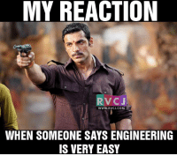 Memes, 🤖, and Engineer: MY REACTION  CJ  WWW. RVCJ.COM  WHEN SOMEONE SAYS ENGINEERING  IS VERY EASY Khud karke dekh phir kehna!