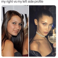"Good, Girl Memes, and Side: my right vs my left side profile ""Wait let me get my good side"""