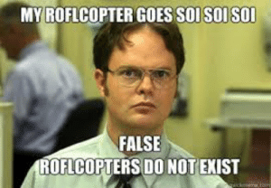 What Does roflcopter Mean?   Memes by Dictionary.com: MY ROFLCOPTER GOES SOISOISO  FALSE  OFLCOPTERS DO NOTEXIST What Does roflcopter Mean?   Memes by Dictionary.com