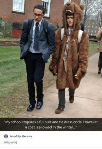 """suit and tie: """"My school requires a full suit and tie dress code. However  a coat is allowed in the winter...""""  tastefully offensive  to  [elitezealotl"""