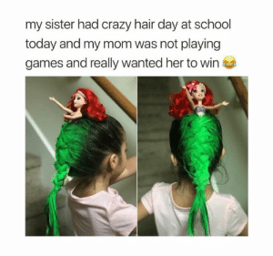 Crazy, Memes, and School: my sister had crazy hair day at school  today and my mom was not playing  games and really wanted her to win Did she nail it? 😧
