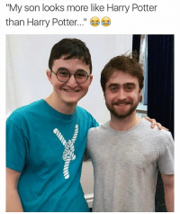 "😂😂: ""My son looks more like Harry Potter  than Harry Potter 😂😂"