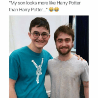 """harry potter funny: """"My son looks more like Harry Potter  than Harry Potter"""