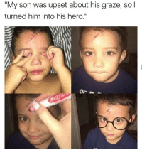 """Memes, 🤖, and Upset: """"My son was upset about his graze, so  turned him into his hero."""" Awe baby HarryPotter Ha ha. I'm weak flatlined dead pettypost nochill teamnoharmdone noharmdone"""