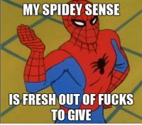 Memes, 🤖, and Fucks-To-Give: MY SPIDEY SENSE  IS FRESH OUTOF FUCKS  TO GIVE http://t.co/VYXKfHFSEG