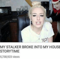 Storytime: MY STALKER BROKE INTO MY HOUSE  STORYTIME  5,738,923 views