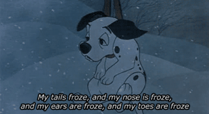 https://iglovequotes.net: My tails froze, and my nose is froze,  and my ears are froze, and my toes are froze https://iglovequotes.net