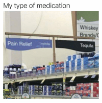 Funny, Tequila, and Pain: My type of medication  Whiskey  Brandy/C  Tequila  Pain Relief Gotta get my prescription filled😅 tequilatuesday bestmedicine