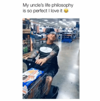 Life, Love, and Memes: My uncle's life philosophy  is so perfect I love it  24 He's got a good point 😂 Credit: @heav_giusti13