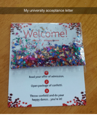 "Funny, Reddit, and Target: My university acceptance letter  Welcome  nce  Read your offer of admission  2  Open package of confetti.  Throw confetti and do your  happy dance... you're i! <p><a href=""http://tumblr.tastefullyoffensive.com/post/112994470243/brock-university-in-ontario-canada-photo-via"" class=""tumblr_blog"" target=""_blank"">tastefullyoffensive</a>:</p><blockquote><p>Brock University in Ontario, Canada. (photo via <a href=""http://www.reddit.com/r/funny/comments/2y8q8v/awesome_part_of_my_university_acceptance_letter/"" target=""_blank"">reddit</a>)</p></blockquote>"
