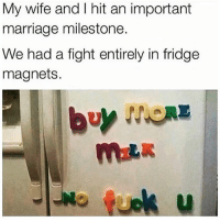 😤: My wife and I hit an important  marriage milestone.  We had a fight entirely in fridge  magnets. 😤
