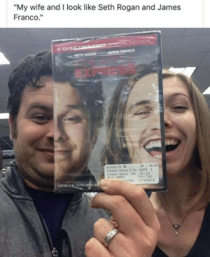 "Lol, that is it.: ""My wife and I look like Seth Rogan and James  Franco.""  SercIAL EDITION  JES FRANCO  2-DISCURAT  SETH ROGEN  Pat this in your ppe and moke  9.99  Fiis rs 2 DEPT 3  Fis E 0 28128  160:760  U0 5794632  FROM THE OUYS WHO B Lol, that is it."