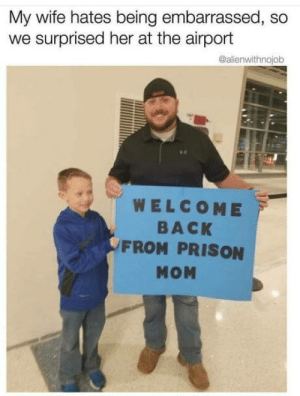 Back to the Future, Future, and Prison: My wife hates being embarrassed, so  we surprised her at the airport  @alienwithnojob  WELCOME  BACK  FROM PRISON Back to the future