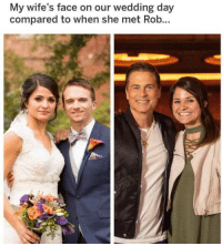 Wedding, Wedding Day, and Day: My wife's face on our wedding day  compared to when she met Rob...