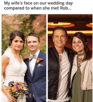 This is my favorite meme via /r/funny https://ift.tt/2Di2rLb: My wife's face on our wedding day  compared to when she met Rob This is my favorite meme via /r/funny https://ift.tt/2Di2rLb