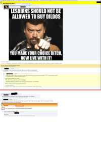 A straight white male posing as a lesbian tries to convince /r/gatekeeping that a homophobic meme is actually funny: My5UBREDDIT5 DASHBOARD- FRONT ALL-RANDOM- FRIEND5 MOD MODQUEUE 5AVED EDITI add shortcuts fram the my subreddits menv etleft or click the button by the subredditname, drag and drop to sort  GATEKEEPING comments show images (0)  Homophobic keeping  (I'm so sorry) (i.reddauploads.com)  LESBIANSSHOULD NOT BE  ALLOWED TO BUY DILDOS  YOU MADE YOUR CHOICE BITCH,  NOW LIVE WITHIT!  sorted by: best  navigate by: submitter moderator friend me admin highlighted tagged gilded IAmA images videos popular new  you are viewing a single comment's thread.  ew the rest of the comments  O-10 points  As a lesbian I find this pretty funny lol, why do you think it's homophobic  rmalink source embed  03 points  See that's the problem, why should men have to grow a pair? Why are we taught from a young age to never  outwardly show emotion to other people?  Why would a lesbian say this?  Edit: Also from a post on incels of all places  Because getting a handjob from a girl is one step closer to a blowjob  Edit 2: https://  kVPqLrz.pl  r/quity hit  ble inbox repli  in Incels  Because getting a handjob from a girl is one step closer to a blowjob  8 points 1 month  See that's the problem, why should men have to grow a pair? Why are we taught from a young age to never  outwardly show emotion to other people?  RACISM comments l show images (0)  This is an archived post. You won't be able to vote or comment.  I am a white straight male  removed]  gold  comments A straight white male posing as a lesbian tries to convince /r/gatekeeping that a homophobic meme is actually funny
