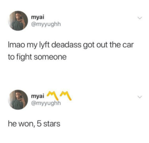 Chuck Lyft-ll via /r/memes https://ift.tt/2ZjVu67: myai  @myyughh  Imao my lyft deadass got out the car  to fight someone  myai  @myyughh  he won, 5 stars Chuck Lyft-ll via /r/memes https://ift.tt/2ZjVu67
