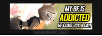 Traffic Junky: MYBFIS  ADDICTED  HE CUMS 32XA DAY!  ADS BY TRAFFIC JUNKY