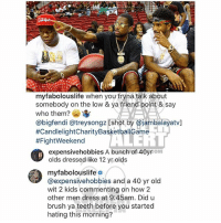 Ballerific Comment Creepin-- 🌾👀🌾 Fabolous commentcreepin: myfabolouslife when you tryna talk about  somebody on the low & ya friend point &say  who them? )  @bigfendi @treysongz [shot by @jambalayatv]  #CandlelightCharityBasketballGame-1  #FightWeekend  it  expensivehobbies A bunch of 40yrom  olds dressed like 12 yr olds  myfabolouslifeo  @expensivehobbies and a 40 yr old  wit 2 kids commenting on how 2  other men dress at 9:45am. Did u  brush ya teeth before you started  hating this morning? Ballerific Comment Creepin-- 🌾👀🌾 Fabolous commentcreepin