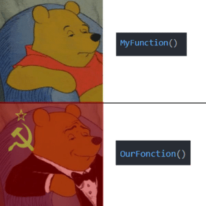 Communism and Intensifies: MyFunction()  OurFonction() *communism intensifies*