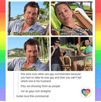 Lgbt, Love, and Memes: Myhusbandsbringing me a  We shouldcelebrate  drink right  drink rightnow  Sostmine!  this wins over other pro-gay commercials because  you had no idea he was gay and then you can't tell  which one is his husband  they are showing them as people  not as gays and straights  LGBT  UNITED  fuckin love this commercial I love this commercial too. Even despite the fact that their husbands aren't even bringing the drinks over! They're just standing there next to the drinks and chatting. As if they can't chat a bit later... Well, I guess they're also saying in this ad that it doesn't matter if you are gay or straight, you can still be a useless person :-) LGBT LGBTUN rainbownation rainbow_nation_us samesexmarriage queerhumor LGBTPride LGBTSupport Homosexual GayPride Lesbian Gay Transgender Bisexual Pansexual GenderEquality Questioning Agender GenderQueer Intersex Asexual Androgyne GenderFluid LGBTQ LGBTCommunity LoveWins LoveIsLove