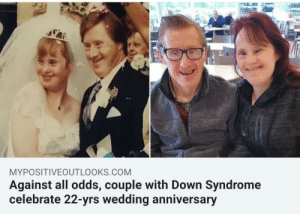 May they beautifully pass the rest of their lives: MYPOSITIVEOUTLOOKS.COM  Against all odds, couple with Down Syndrome  celebrate 22-yrs wedding anniversary May they beautifully pass the rest of their lives