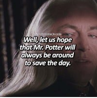 Harry Potter, Memes, and What Does: MYPOTTERQUOTES  Wellb hope  let us  that Mr Potter will  always be around  to save the day. = Double Tap & Comment!⚡️ QOTD: What does Harry reply in this scene?👀 = Follow my new account @13reasonswhyblogs or my other Harry Potter accounts @iloveharrypotter9 @mypotterfacts and @bookgasms for more of my posts ❤️