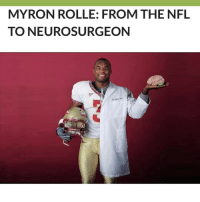 "America, Definitely, and Espn: MYRON ROLLE: FROM THE NFL  TO NEURO SURGEON That's all folks... "" ""I played football, but I didn't want to be categorized as just a jock."" Those are the words of Myron Rolle. Coming out of high school, Myron was the 1 football prospect in the entire U.S. He was a First Team Freshman All-American in 2006 and earned both Third Team All-America and Second Team All-ACC honors in 2008, his final season in Tallahassee. NFL scouts definitely took notice. Myron Rolle was rated by ESPN as the 1 football recruit in the U.S. in 2006, so it's no wonder he went on to play in the NFL. During his time in the NFL, he wasn't your usual player. He researched stem cells. He started anti-obesity programs that the U.S. Department of Interior adopted. He even raised money for hospitals..."" @joyawilliams 17thsoulja BlackIG17th"