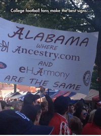 N College football fans make the best signs  u WHERE  01 eH AND  Armony  ARE THE SAME