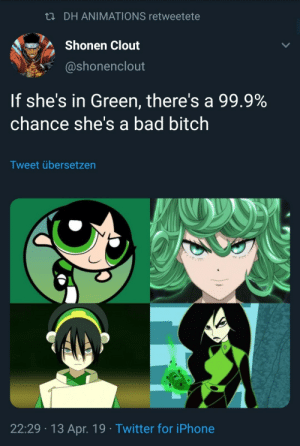 Stupid green Characters: n DH ANIMATIONS retweetete  Shonen Clout  @shonenclout  If she's in Green, there's a 99.9%  chance she's a bad bitch  Tweet übersetzen  22:29 13 Apr. 19 Twitter for iPhone Stupid green Characters