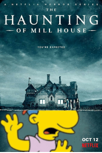 Netflix, E.T., and Haunting: N E T FL  X  H O R R O R  S E RE S  TH E  HAUNTING  OF MILL HOU S E  YOU'RE EXPECTED  で  OCT 12  NETFLIX Thrillhouse