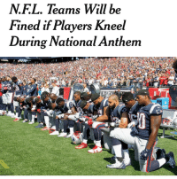 New NFL policy just released today! Double tap if you support it! 🇺🇸 Trumplicans PresidentTrump MAGA TrumpTrain AmericaFirst: N.F.L. Teams Will be  Fined if Players Kneel  During National Anthem New NFL policy just released today! Double tap if you support it! 🇺🇸 Trumplicans PresidentTrump MAGA TrumpTrain AmericaFirst