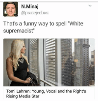 """GOD I HAVE NEVER HATED A WOMAN AS MUCH AS I HATE HER FUUUU -frankie: N. Ina  aprasejeebus  That's a funny way to spell """"White  supremacist'  Tomi Lahren: Young, Vocal and the Right's  Rising Media Star GOD I HAVE NEVER HATED A WOMAN AS MUCH AS I HATE HER FUUUU -frankie"""