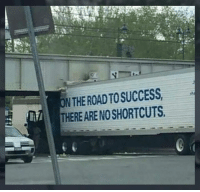 N The Road To Success There Are No Shortcuts Oh The Irony Meme On