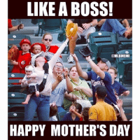 Happy Mothers Day: LIKE A BOSS!  @MLBMEME  HAPPY MOTHER'S DAY Happy Mothers Day