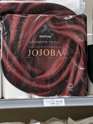Paper, Toilet Paper, and Org: NA0701157 19  Waitrose  BATHROOM TISSUE  ENRICHED WITH EXTRACTS OF  JOJOBA  FSC  www.fec.org  Waitrose  £4.40  bathroom tissue with  extracts of jojoba  28.8p/100  sheets  95  4415 343 ARAKI TOILET PAPER