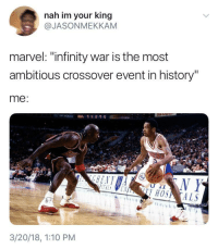 """<p>The Answer's Rebuttal (via /r/BlackPeopleTwitter)</p>: nah im your king  @JASONMEKKAM  marvel: """"infinity war is the most  ambitious crossover event in history""""  me  3/20/18, 1:10 PM <p>The Answer's Rebuttal (via /r/BlackPeopleTwitter)</p>"""