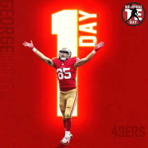 RESPECT. 👏THE. 👏POSITION. 👏  Tomorrow is #NationalTightEndsDay. You ready? @gkittle46 https://t.co/7AHwoNKkAc: NAIONAL  DAY  49ERS  DAY  GEORGE RESPECT. 👏THE. 👏POSITION. 👏  Tomorrow is #NationalTightEndsDay. You ready? @gkittle46 https://t.co/7AHwoNKkAc