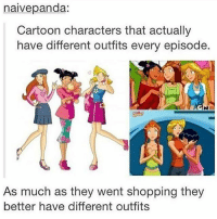 "Cartoon Network, Memes, and Saw: naivepanda:  Cartoon characters that actually  have different outfits every episode.  NI  As much as they went shopping they  better have different outfits This was one of my favorite shows. Summer 2012 and 2013 I binge watched all the episodes. I had a routine. I hated when Cartoon Network made that boy version I couldn't get into it. When I saw the boy version I was like ""Aye they brought Totally Spies back"" then I was like ""The fuck is this?"""