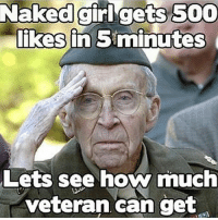 Memes, Smashing, and Girl: Naked girl gets 500  likes in 5 minutes  Lets see how much  veteran can get Smash that like button!! 💥🇺🇸