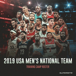 World Cup, Wizards, and World: NAL  HE  EA  EPS  ROCK  IA  $ISTO  USTON  33 ORLEANS  23  wizards  SACTOWN  2019 USA MEN'S NATIONAL TEAM  TRAINING CAMP ROSTER  CLUTCHPOINTS  0 Is there anything or anyone that can stop this team from dominating the 2019 FIBA World Cup? 🥇🇺🇸