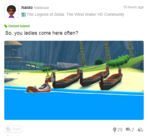 Community, Zelda, and Legend of Zelda: Naldo Naldouze  15 hours ago  The Legend of Zelda: The Wind Waker HD Community  Outset Island  Ye  929 2
