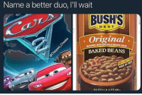 Baked, Best, and Sugar: Name a better duo, I'll wait  BUSHS  Original  BAKED BEANS  BEST  SEASONED  WITH BACON &BROWN SUGAR
