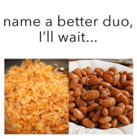 Memes, Best, and Mexican: name a better duo,  I'll wait... This Is the best duo ever 😭😂😂😂  Follow us Mexican Problems