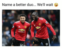 They did play well today, gotta hand it to em. 👏🔥⚽️ Lukaku Lingard United Duo: Name a better duo... We'll wait  LET  CHEVROLE  9 They did play well today, gotta hand it to em. 👏🔥⚽️ Lukaku Lingard United Duo