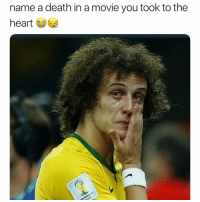 Funny, Death, and Heart: name a death in a movie you took to the  heart  붙 👇🏽